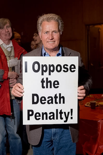 Martin Sheen opposes the death penalty and executions