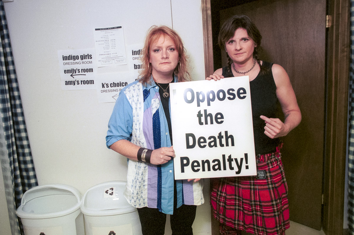 The Indigo Girls oppose the death penalty and executions